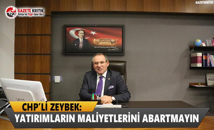CHP'li Zeybek: Yatırımların Maliyetlerini Abartmayın