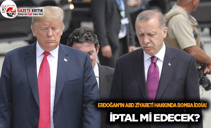 Erdoğan ABD Ziyaretini İptal Mi Edecek?