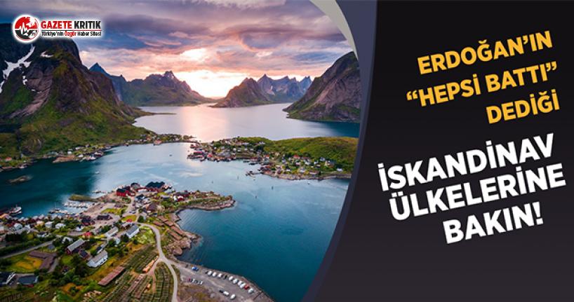 """Erdoğan'ın """"Hepsi Battı"""" Dediği İskandinav Ülkelerine Bakın"""