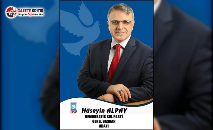 Genel Başkan Adayı Alpay: DSP Yeniden Umut Olacak