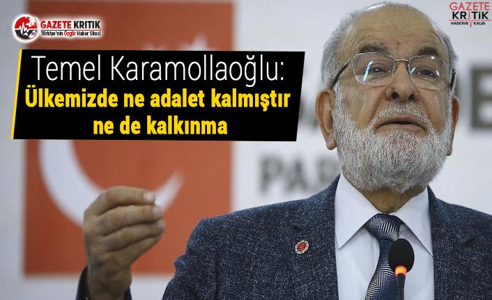 Temel Karamollaoğlu'dan AKP eleştirisi:Ülkemizde ne adalet kalmıştır ne de kalkınma