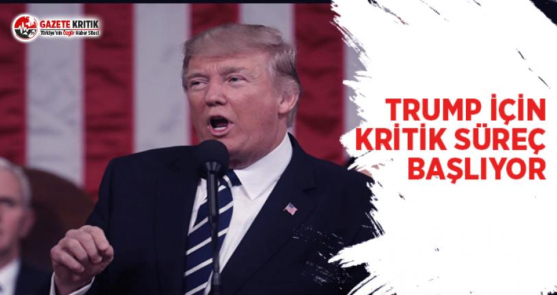 Trump İçin Kritik Süreç Başlıyor