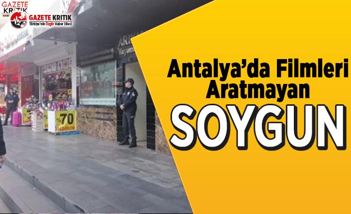Antalya'da Filmleri Aratmayan Soygun