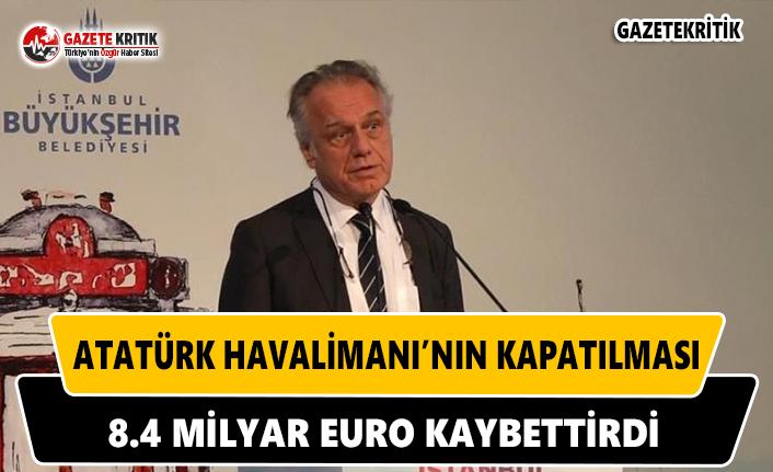 Atatürk Havalimanı'nın Kapatılması 8.4 Milyar Euro  Kaybettirdi