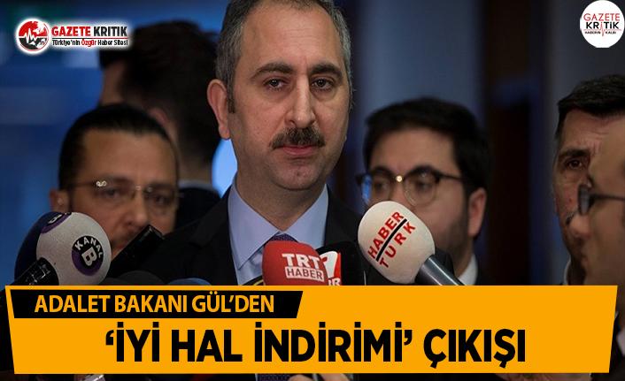 Bakan Gül'den 'İyi Hal İndirimi' Çıkışı