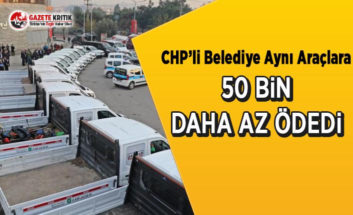 CHP'li Belediye Aynı Araçlara 50 Bin Daha Az Ödedi