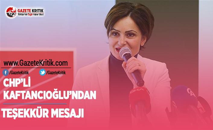 CHP'li Kaftancıoğlu'ndan Teşekkür Mesajı