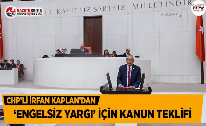CHP'li Kaplan'dan 'Engelsiz Yargı' İçin Kanun Teklifi