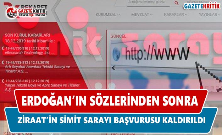 Erdoğan'ın Sözlerinden Sonra Ziraat'in Simit Sarayı Başvurusu Kaldırıldı