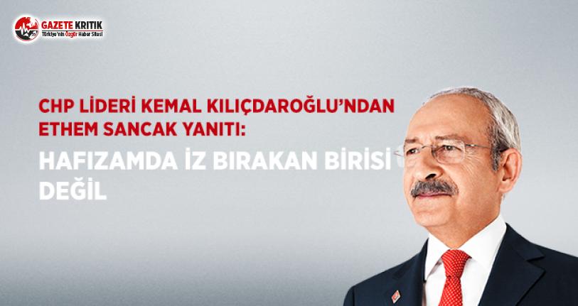 Kılıçdaroğlu: Ethem Sancak Hafızamda İz Bırakan Birisi Değil
