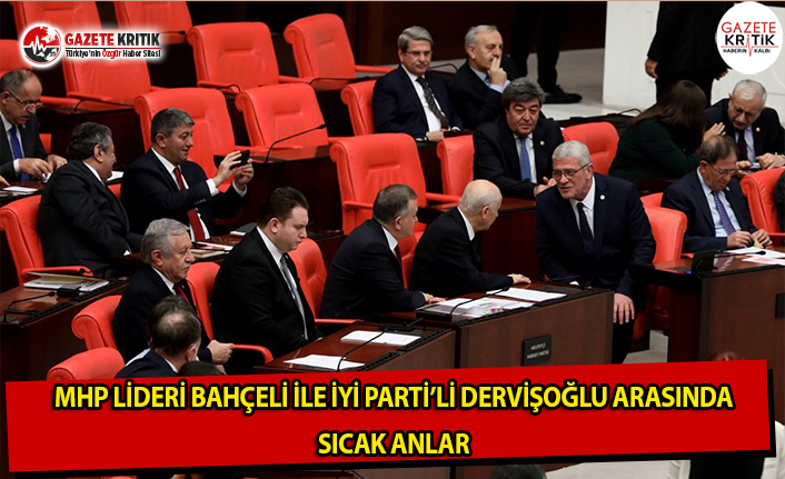 MHP Lideri Bahçeli ile İYİ Parti'li Dervişoğlu Arasında Sıcak Anlar