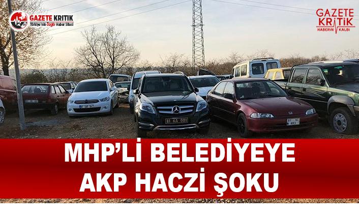 MHP'li Belediyeye AKP Haczi Şoku