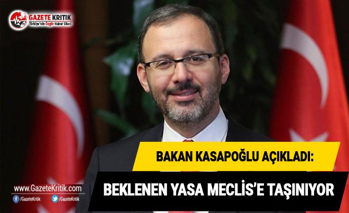 Bakan Kasapoğlu uzun süredir beklenen yasa meclise taşınıyor