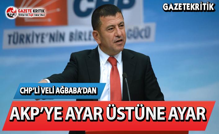 CHP'Lİ AĞBABA'DAN, AKP'YE AYAR ÜSTÜNE AYAR