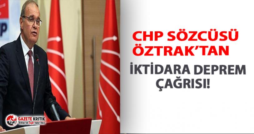 CHP sözcüsü Öztrak'tan iktidara çağrı!