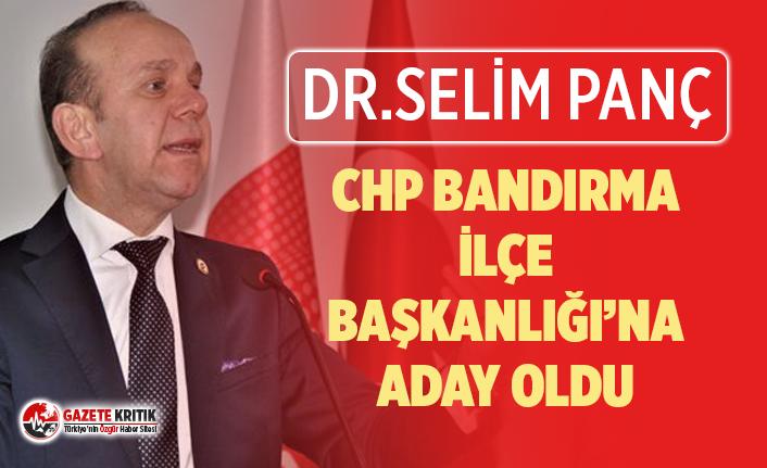 Dr. Selim Panç, CHP Bandırma İlçe Başkanlığı'na Aday Oldu!