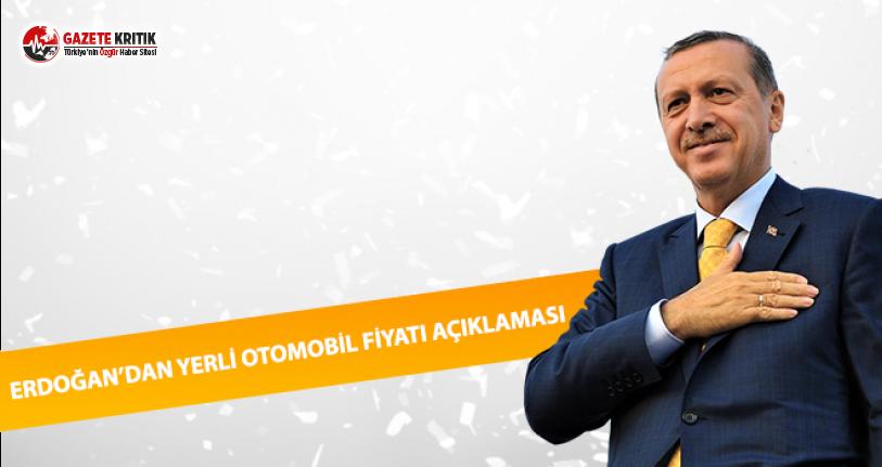 Erdoğan'dan Yerli Otomobil Fiyatı Açıklaması