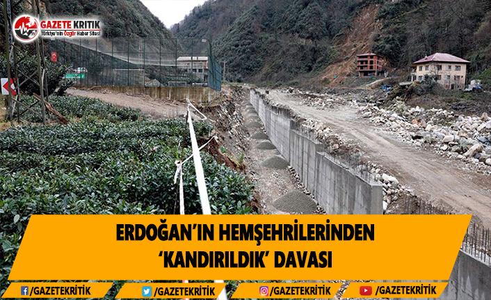Erdoğan'ın hemşehrilerinden 'kandırıldık' davası