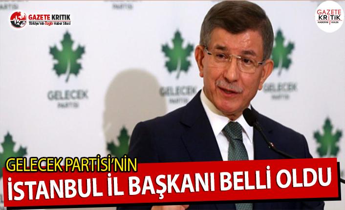 Gelecek Partisi'nin İstanbul il başkanı belli oldu