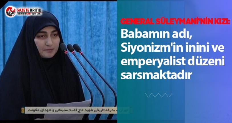 General Süleymani'nin kızı:Babamın adı, Siyonizm'in inini ve emperyalist düzeni sarsmaktadır