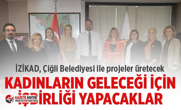 İZİKAD, Çiğli Belediyesi ile projeler üretecek
