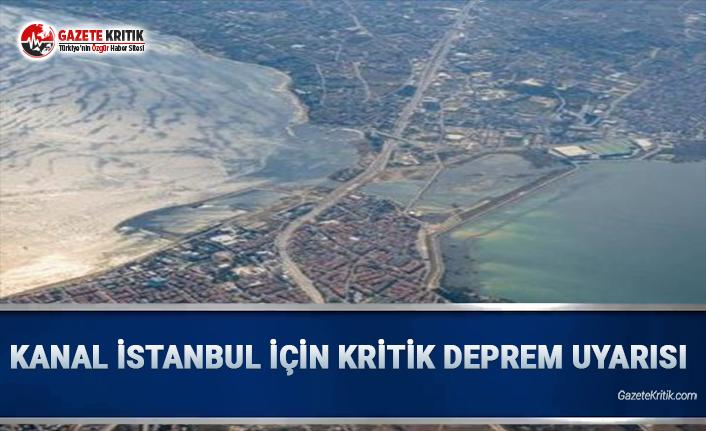 Kanal İstanbul için kritik deprem uyarısı!