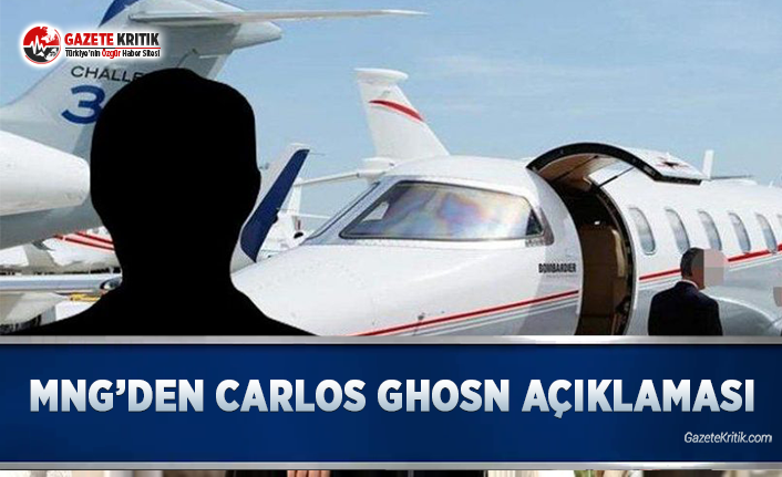 MNG'den Carlos Ghosn Açıklaması