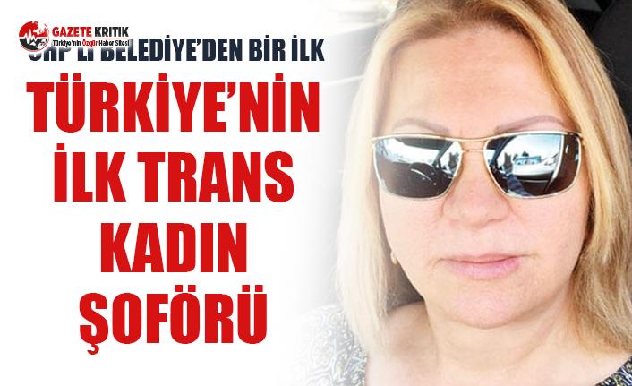 Türkiye'de bir ilk ! Trans kadın belediyede şoför oldu