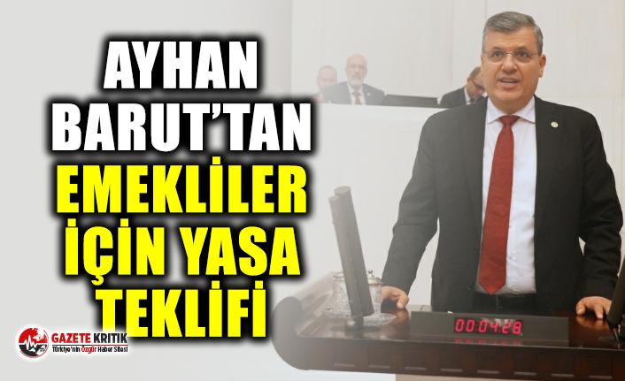 Ayhan Barut'tan emekliler için yasa teklifi