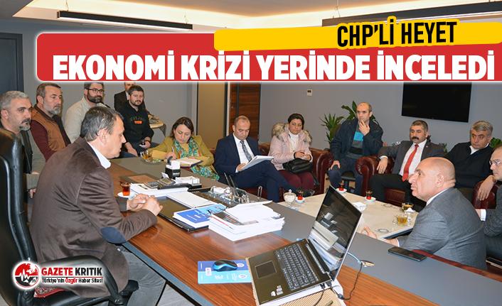 CHP'li Heyet ekonomik krizi yerinde incelendi