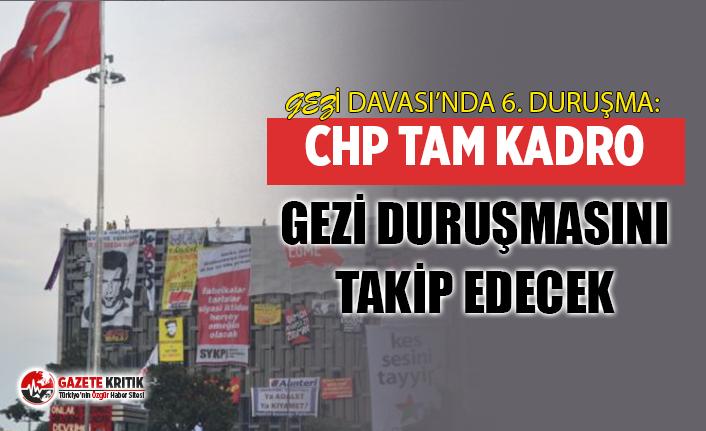 CHP'nin 10 genel başkan yardımcısı, Gezi Parkı davasını izleyecek