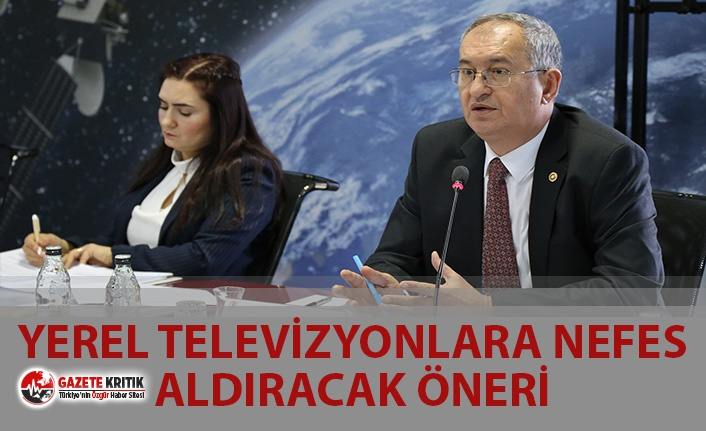 CHP'li Sertel'den Yerel Televizyonlara Nefes Aldıracak Öneri
