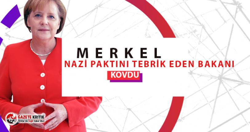 Merkel, Nazi paktını tebrik eden bakanı kovdu