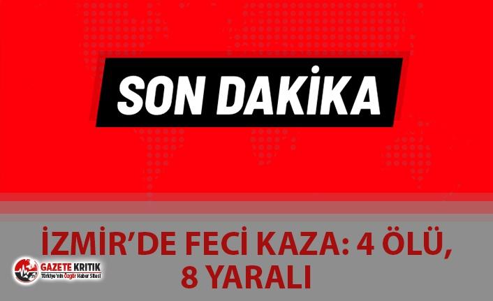 SON DAKİKA.. İZMİR'DE FECİ KAZA,ÖLÜLER VE YARALILAR VAR