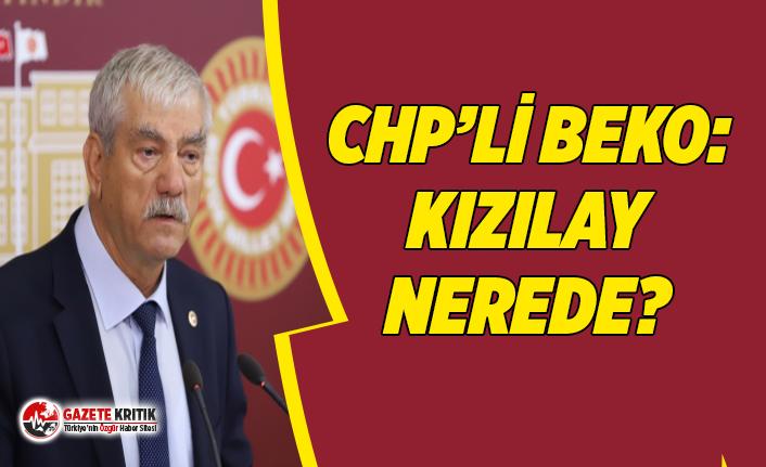 CHP'li Beko:''Kızılay Nerede? Kovid-19 Türkiye'de!''