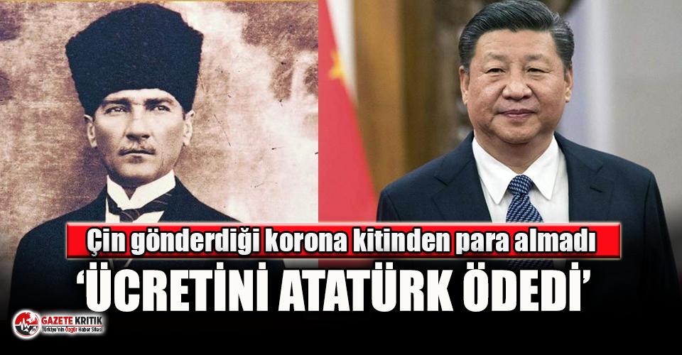 Çin gönderdiği 2 milyon virüs kitinden para almadı:' Ücretini Atatürk ödedi'