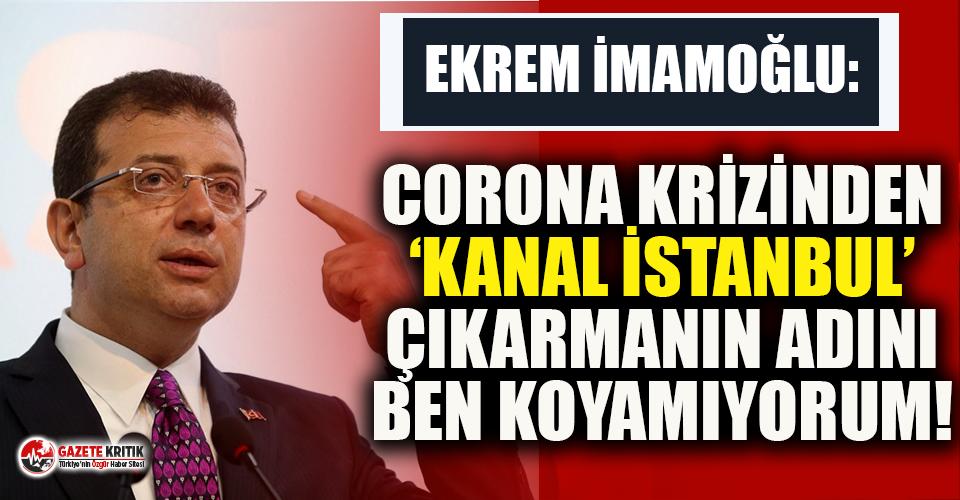 Ekrem İmamoğlu'ndan 'Kanal İstanbul' isyanı: Bu yapılanın adını siz koyun