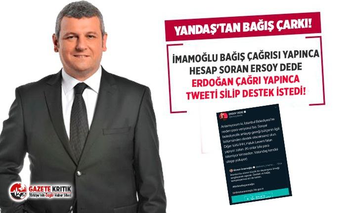 Ersoy Dede'nin 'bağış' dönüşü! İmamoğlu'na hesap sorduğu tweeti Erdoğan çağrı yapınca sildi