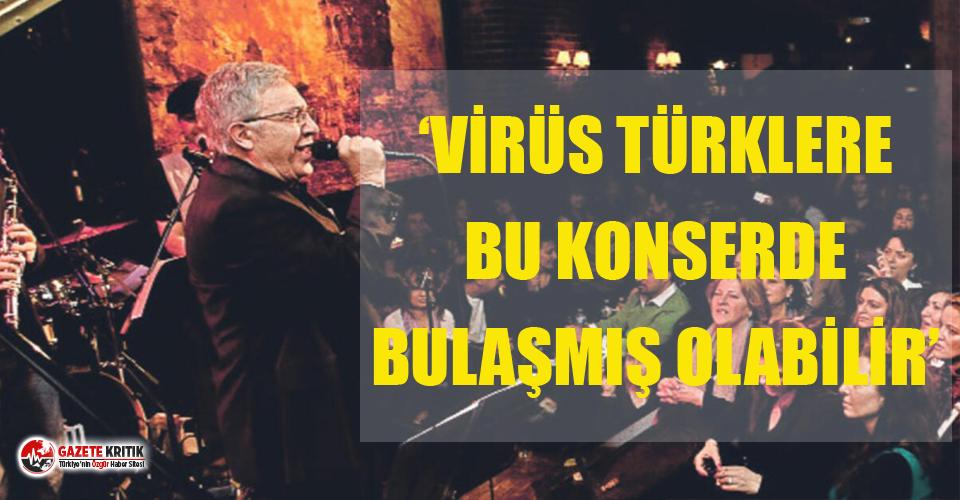 Koronavirüs Türklere o konserde bulaşmış!
