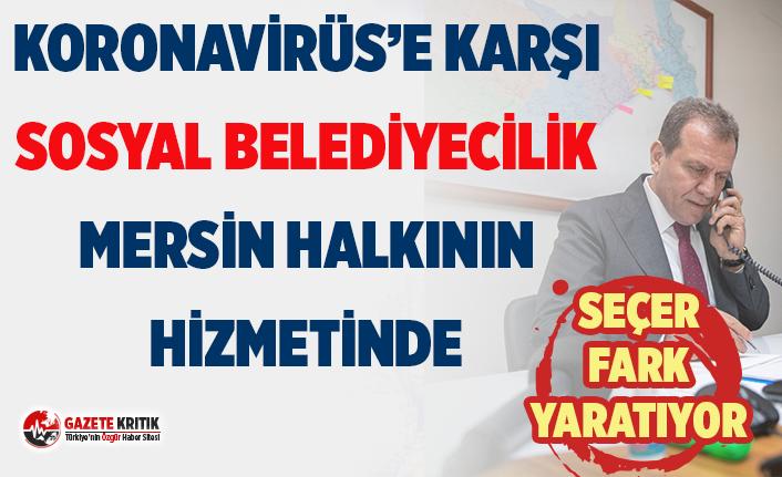 Mersin Büyükşehir'den koronavirüs mücadelesi! Sağlıkçılara barınma desteği; yoksullara gıda paketi, su,maske,dezenfektan ücretsiz