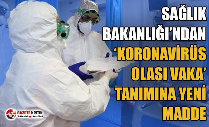 Sağlık Bakanlığı'ndan 'Koronavirüs olası vaka' tanımına yeni madde