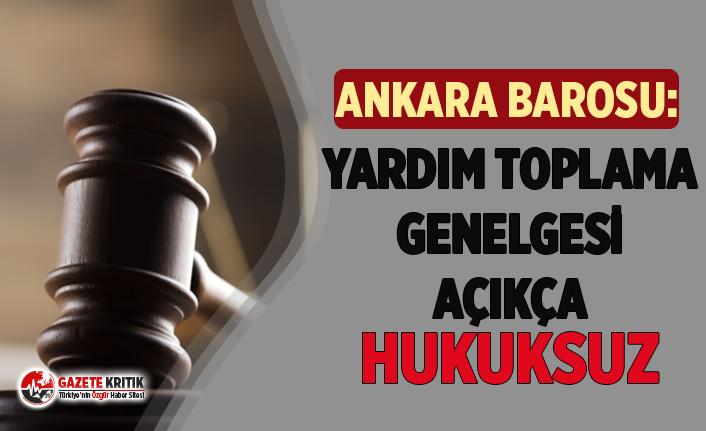 Ankara Barosu'ndan İçişleri Bakanlığı'nın 'Yardım Toplama' Genelgesine Tepki