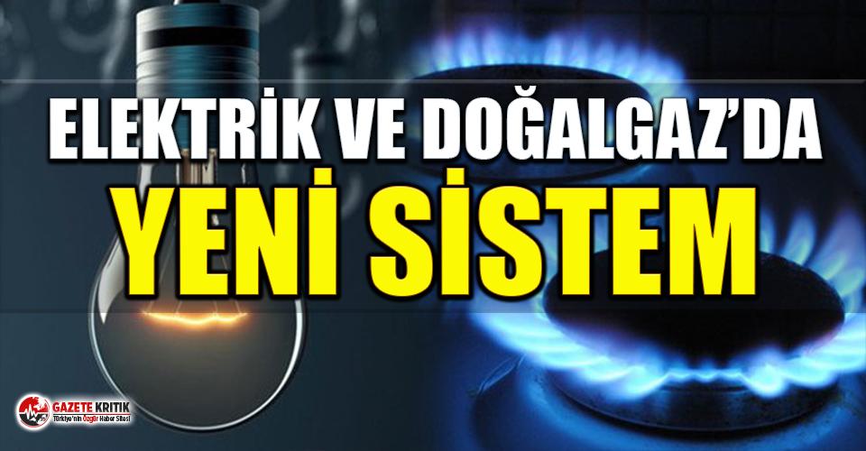 Elektrik ve doğalgaz faturasında yeni dönem!