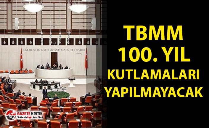 TBMM'nin açılışının 100. yılı kutlamaları yapılmayacak