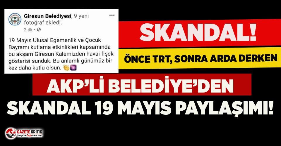 AKP'li belediyeden skandal 19 Mayıs paylaşımı