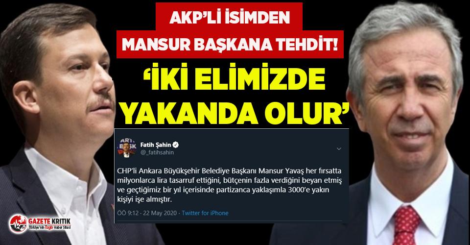 AKP Genel Sekreteri Şahin'den Mansur Yavaş'a tehdit!