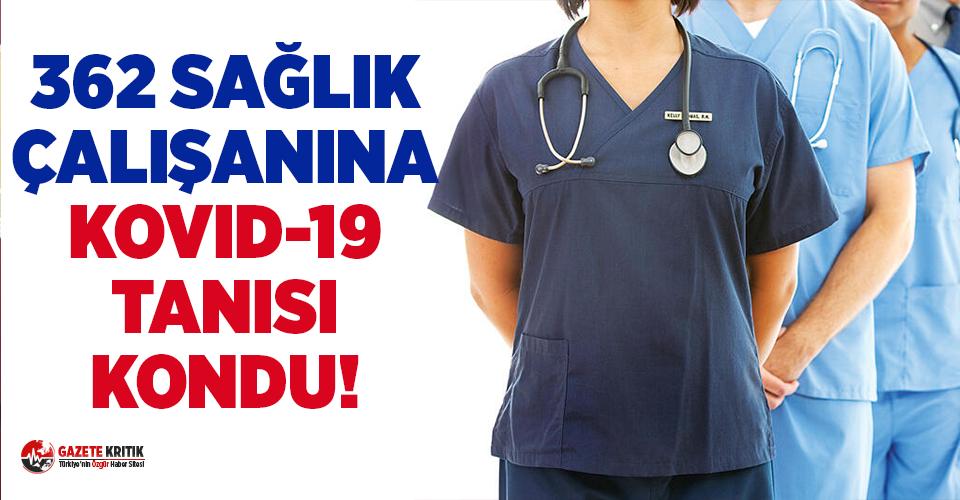 Ankara'da 362 sağlık çalışanına Kovid-19 tanısı konuldu