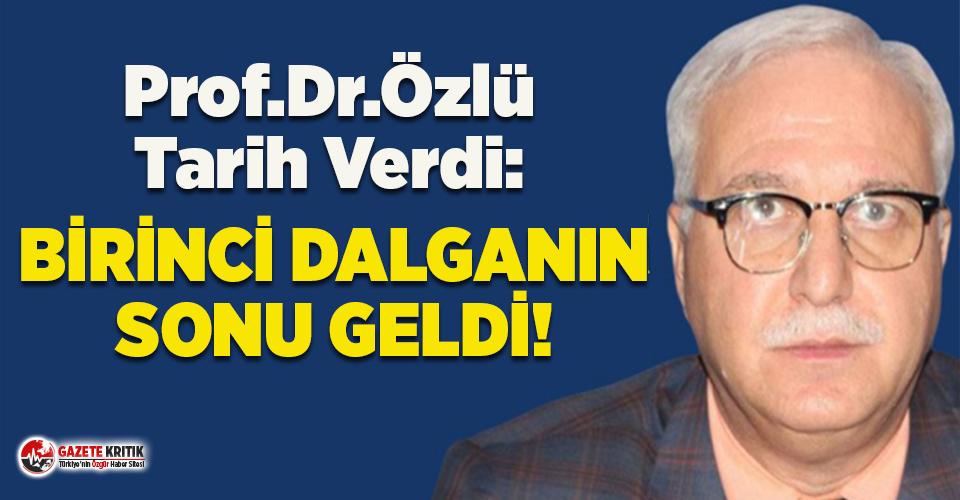Bilim Kurulu üyesi Prof. Dr. Özlü, birinci dalganın sonu için tarih verdi