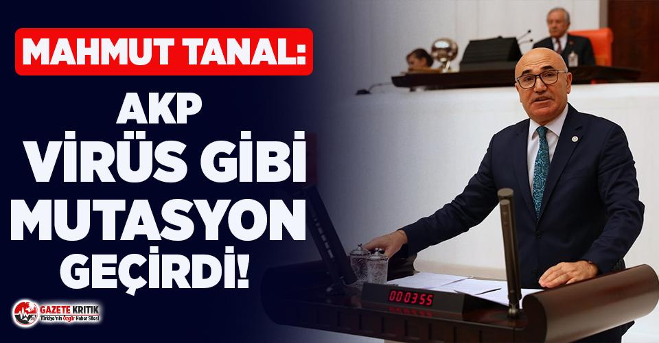CHP'li Tanal: AKP Virüs Gibi Mutasyon Geçirdi
