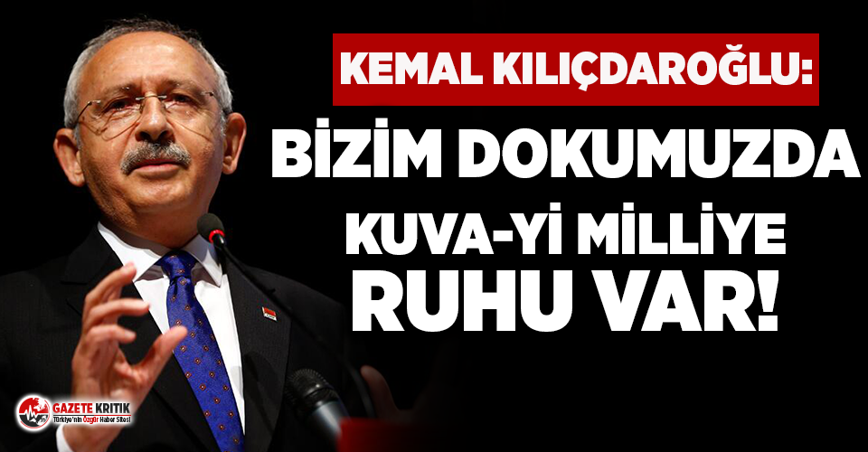 Kemal Kılıçdaroğlu'ndan Eren Yıldırım açıklaması: Bizim dokumuzda Kuva-yi Milliye ruhu var